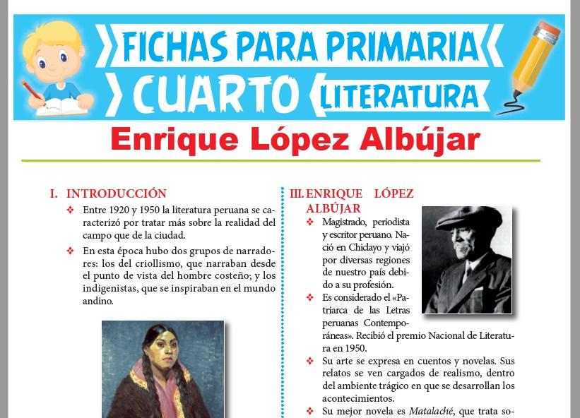 Ficha de Enrique López Albújar para Cuarto Grado de Primaria
