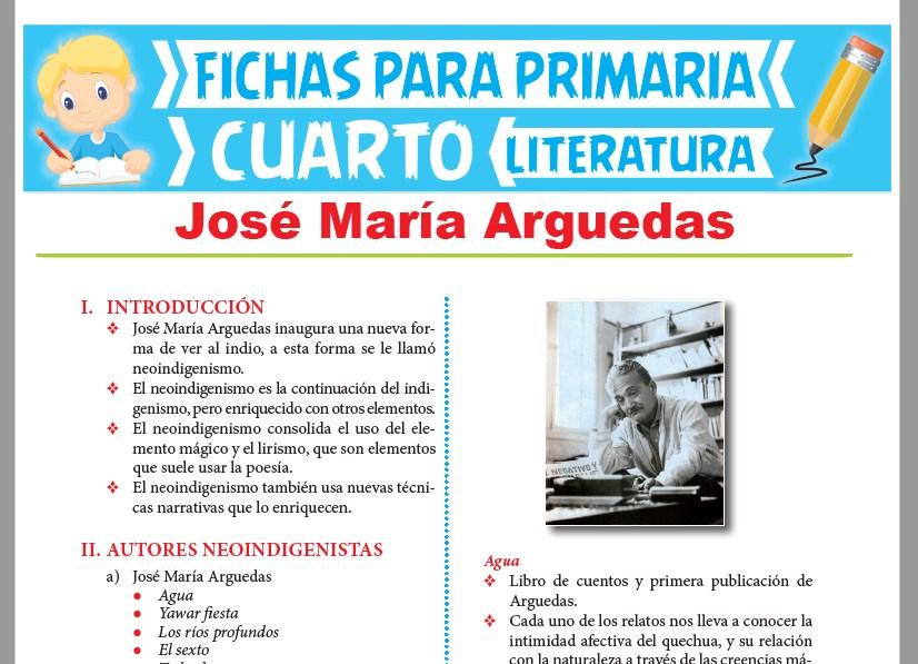 Ficha de José María Arguedas para Cuarto Grado de Primaria
