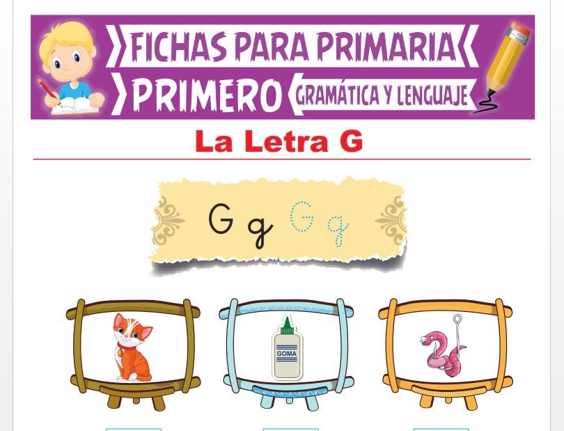 Ficha de La Letra G para Primer Grado de Primaria