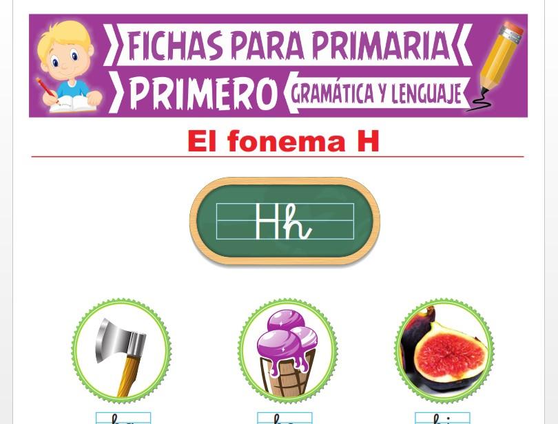 Ficha de La Letra H para Primer Grado de Primaria