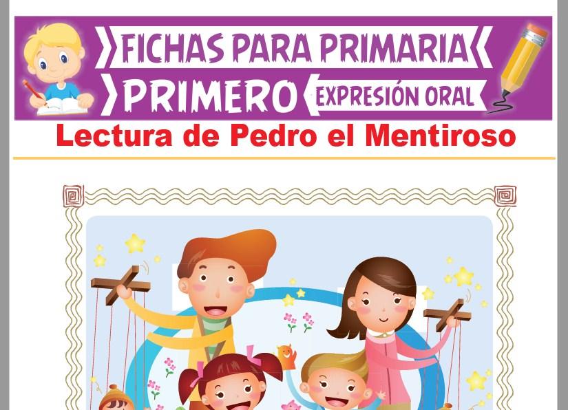 Ficha de Lectura de Pedro el Mentiroso para Primer Grado de Primaria