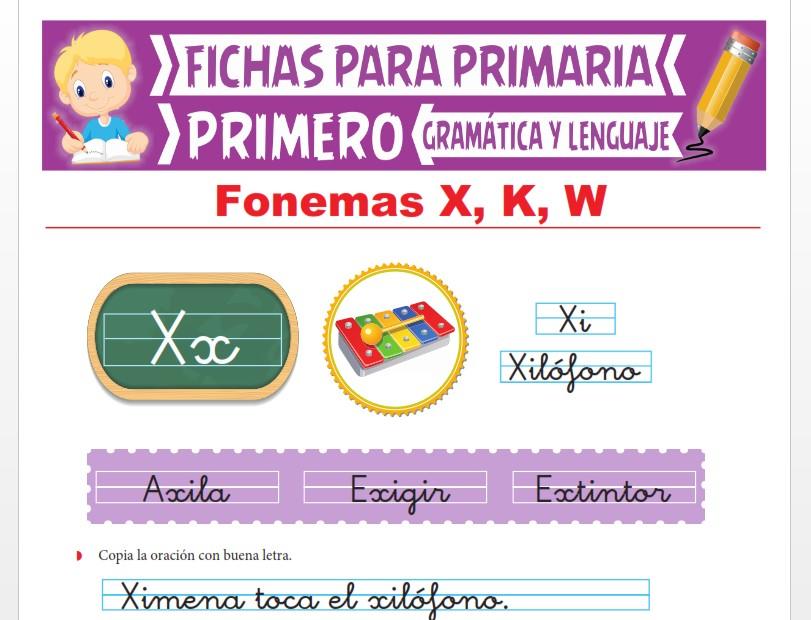 Ficha de Los Fonemas X, K y W para Primer Grado de Primaria