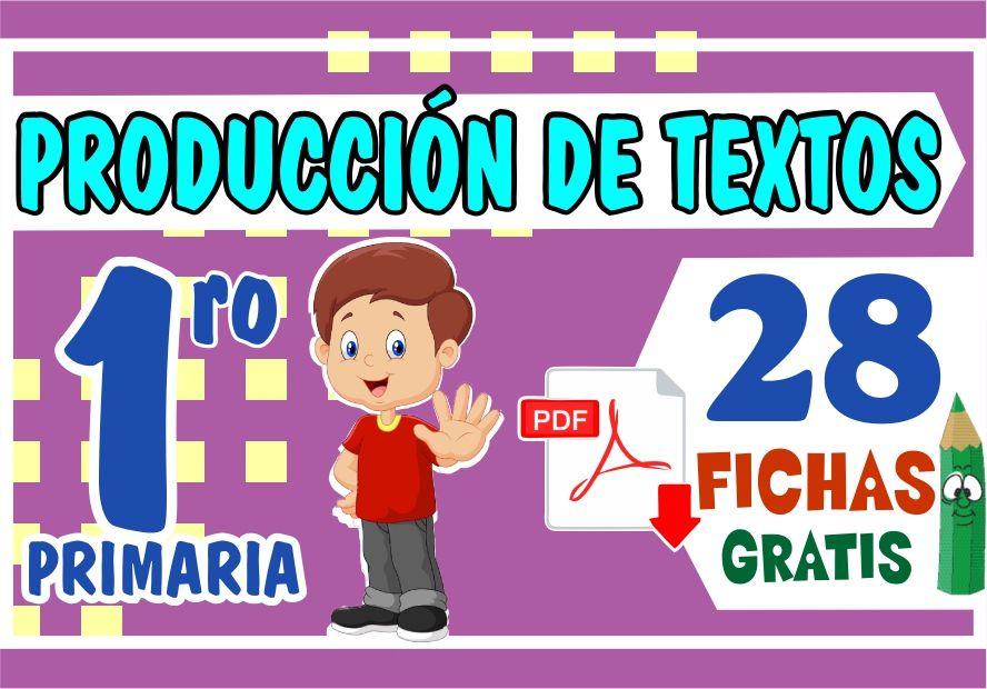 Fichas de Produccion de Textos para niños de Primer Grado de Primaria